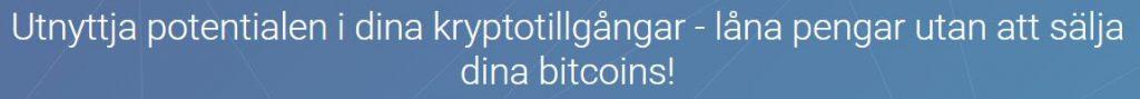 cryptoloan utnyttja och belåna bitcoin
